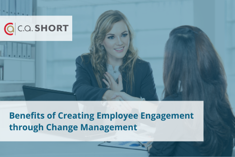 Benefits of Creating Employee Engagement through Change Management